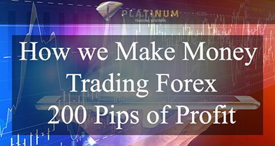 How we Make Money Trading Forex 200 Pips of Profit