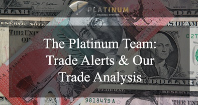 The Platinum Team - Trade Alerts and Our Trade Analysis