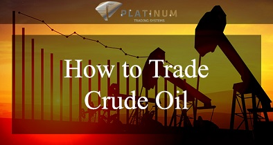 How to Trade Crude Oil