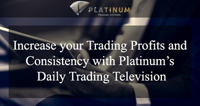Increase your Trading Profits and Consistency with Platinums Daily Trading Television