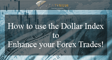 How to use the Dollar Index to enhance your forex trades
